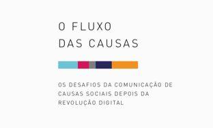 O Fluxo das Causas – Os desafios da Comunicação de Causas Sociais Depois da Revolução Digital