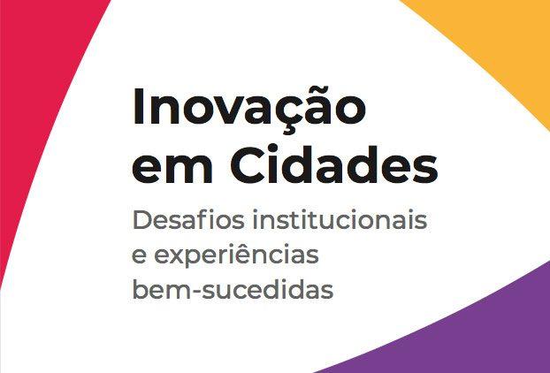 Inovação em Cidades: desafios institucionais e experiências bem-sucedidas