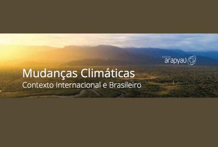 Mudanças climáticas no contexto internacional e brasileiro